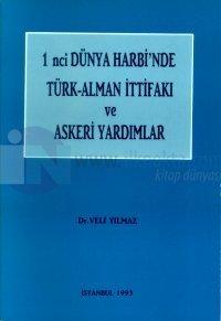 1. Dünya Harbi'nde Türk-Alman İttifakı ve Askeri Yardımlar