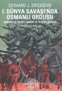 1. Dünya Savaşında Osmanlı Ordusu