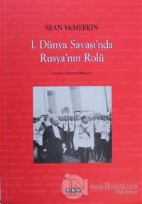 1. Dünya Savaşı'nda Rusya'nın Rolü Sean McMeekin