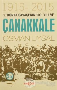 1. Dünya Savaşı'nın 100. Yıl ve Çanakkale 1915-2015