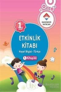1. Sınıf Etkinlik Kitabı 1. Kitap (A) Hayat Bilgisi- Türkçe