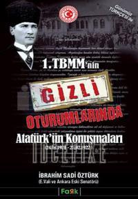 1. TBMM'nin Gizli Oturumlarında Atatürk'ün Konuşmaları
