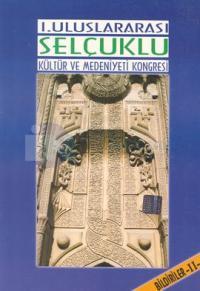 1. Uluslararası Selçuklu Kültür ve Medeniyeit KongresiBildiriler 2 Cilt
