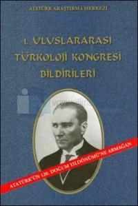 1. Uluslararası Türkoloji Kongresi Bildirileri