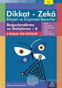 10-11 Yaş Dikkat-Zeka - Bilişsel ve Düşünsel Beceriler - Değerlendirme ve Geliştirme - A 1. Kitap