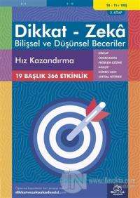 10-11 Yaş Dikkat - Zeka - Bilişsel ve Düşünsel Beceriler - Hız Kazandırma 3. Kitap