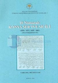 10 Numaralı Konya Şer'iye Sicili(1070-1071/1659-1661) (Transkripsiyon)