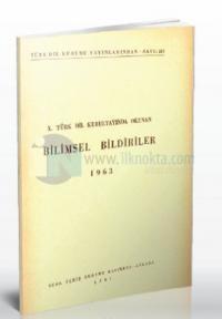 10. Türk Dil Kurultayında Okunan Bilimsel Bildiriler 1963