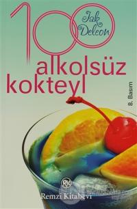 100 Alkolsüz Kokteyl