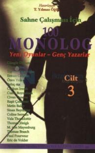100 Monolog Cilt-3: Yeni Oyunlar-Genç Yazarlar