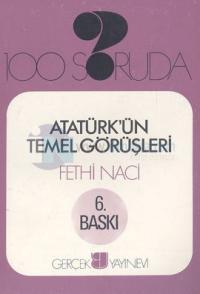100 Soruda Atatürk'ün Temel Görüşleri