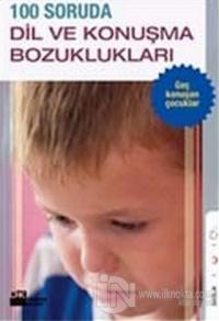 100 Soruda Dil ve Konuşma Bozuklukları