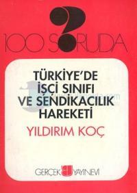 100 Soruda Türkiye'de İşçi Sınıfı ve Sendikacılık Hareketi