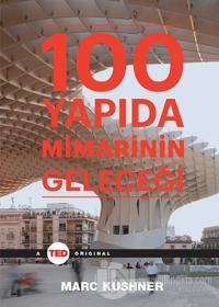 100 Yapıda Mimarinin Geleceği (Ciltli)