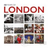 100 Years of London: Twentieth Century in Pictures (Ciltli)