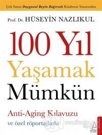 100 Yıl Yaşamak Mümkün