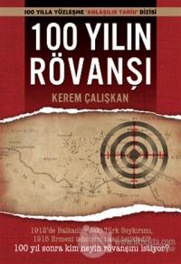 100 Yılın Rövanşı - Balkan Savaşı ve Ermeni Tehciri Kerem Çalışkan