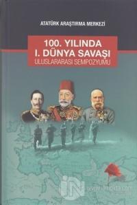 100. Yılında 1. Dünya Savaşı Uluslararası Sempozyumu