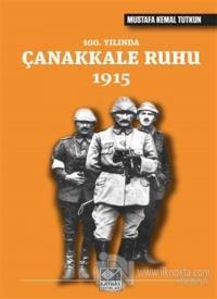 100. Yılında Çanakkale Ruhu 1915