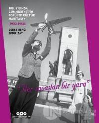 100. Yılında Cumhuriyet'in Popüler Kültür Haritası - 1 (1923-1950) (Ciltli)