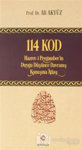 114 Kod: Hazret-i Peygamber'in Duygu Düşünce Davranış Konuşma Atlası