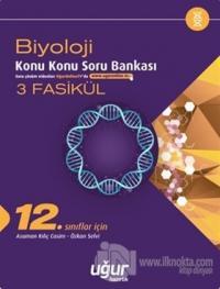 12. Sınıf Biyoloji Konu Konu Soru Bankası - 3 Fasikül