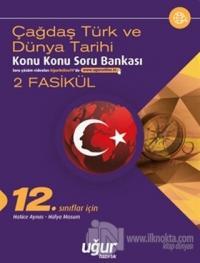 12. Sınıf Çağdaş Türk ve Dünya Tarihi Konu Konu Soru Bankası - 2 Fasikül
