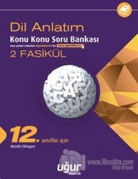 12. Sınıf Dil ve Anlatım Konu Konu Soru Bankası - 2 Fasikül
