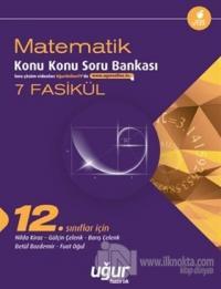 12. Sınıf Matematik Konu Konu Soru Bankası - 7 Fasikül