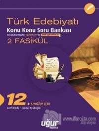 12. Sınıf Türk Edebiyatı Konu Konu Soru Bankası - 2 Fasikül