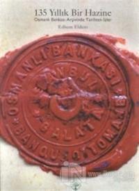 135 Yıllık Bir Hazine Osmanlı Bankası Arşivinde Tarihten İzler (Ciltli)