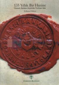 135 Yıllık Bir Hazine - Osmanlı Bankası Arşivinden Tarihten İzler