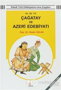 14 - 16 YY. Çağatay ve Azeri Edebiyatı