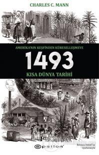 1493 - Amerika'nın Keşfinden Küreselleşmeye Kısa Dünya Tarihi Charles