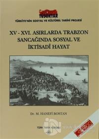 15 - 16. Asırlarda Trabzon Sancağında Sosyal ve İktisadi Hayat