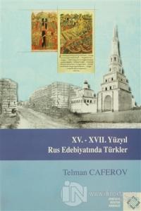 15. - 17. Yüzyıl Rus Edebiyatında Türkler