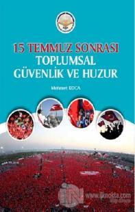 15 Temmuz Sonrası Toplumsal Güvenlik ve Huzur Mehmet Koca