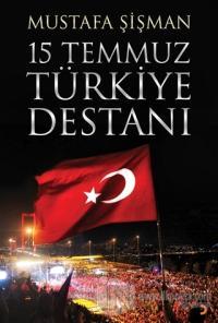 15 Temmuz Türkiye Destanı %25 indirimli Mustafa Şişman