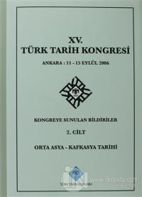 15. Türk Tarih Kongresi 2. Cilt Orta Asya - Kafkasya Tarihi (Ciltli)