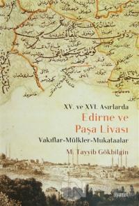 15. ve 16 Asırlarda Edirne ve Paşa Livası (Ciltli)