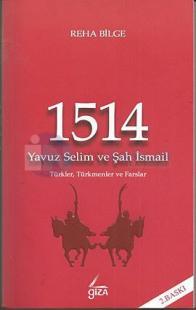 1514 Yavuz Selim ve Şah İsmail (Türkler, Türkmenler ve Farslar)