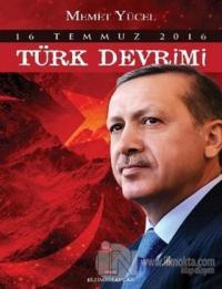 16 Temmuz 2016 Türk Devrimi