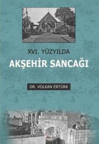 16. Yüzyılda Akşehir Sancağı