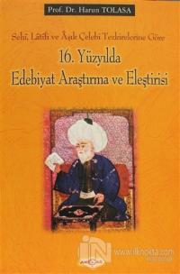 16. Yüzyılda Edebiyat Araştırma ve Eleştirisi %25 indirimli Harun Tola
