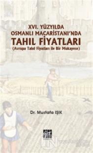 16.Yüzyılda Osmanlı Macaristanı'nda Tahıl Fiyatları