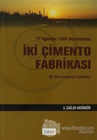 17 Ağustos 1999 Depreminde İki Çimento Fabrikası