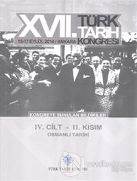 17. Türk Tarih Kongresi 4. Cilt 2. Kısım - Osmanlı Tarihi