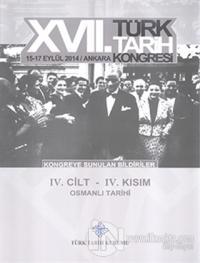 17. Türk Tarih Kongresi 4 Cilt 4. Kısım - Kongreye Sunulan Bildiriler