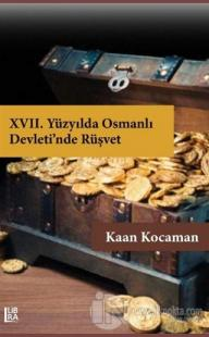 17. Yüzyılda Osmanlı Devleti'nde Rüşvet