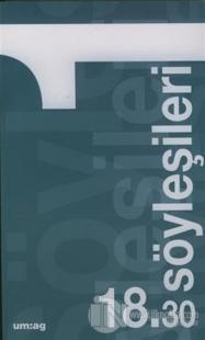 18.30 Söyleşileri 1 25 Mart 2004 - 20 Mayıs 2004